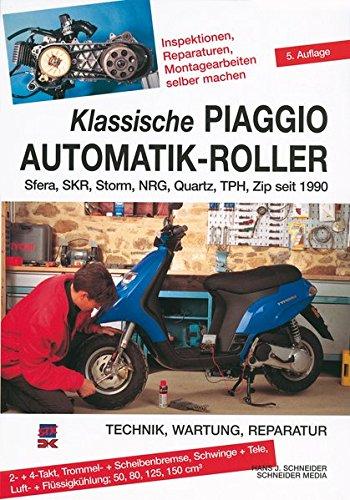 9783768857857: Klassische Piaggio Automatik-Roller: Sfera, SKR, Storm, NRG, Quartz, TPH, Zip seit 1990. Technik, Wartung, Reparatur