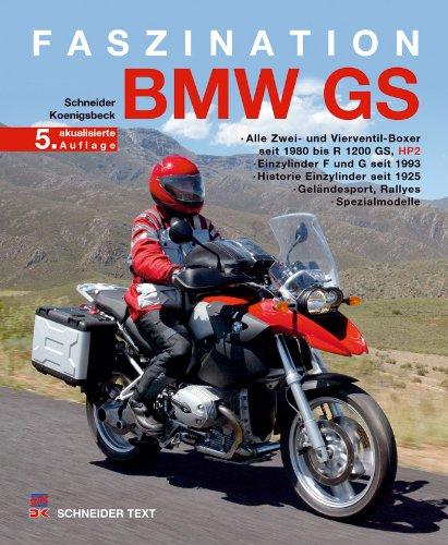 9783768857901: Faszination BMW GS: Alle Zwei- und Vierventil-Boxer 1980-R1200 GS, HP2; Einzylinder F seit 1993, G seit 2006;Historie R-Einzylinder 1925-1966; Geländesport, Rallyes, Spezialmodelle