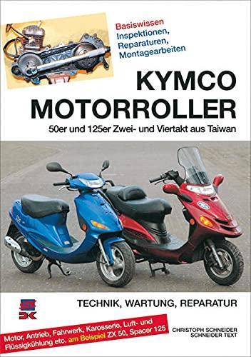 9783768857949: Kymco Motorroller: 50er und 125er Zwei- und Viertakt aus Taiwan. Inspektionen, Reparaturen, Montagearbeiten selber machen