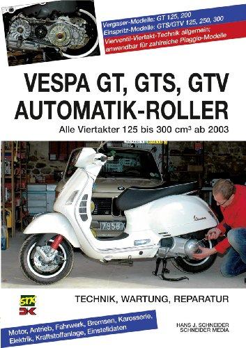 9783768857970: Vespa GT, GTS, GTV Automatik-Roller