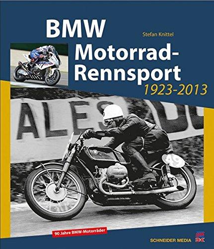 9783768858052: BMW Motorrad-Rennsport 1923-2013: 90 Jahre BMW-Motorr�der