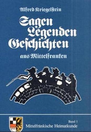 9783768902038: Sagen, Legenden, Geschichten aus Mittelfranken (Mittelfränkische Heimatkunde)