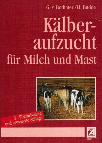9783769005028: Kälberaufzucht für Milch und Mast
