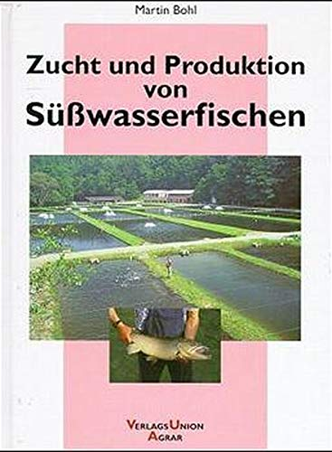9783769005431: Zucht und Produktion von Süßwasserfischen