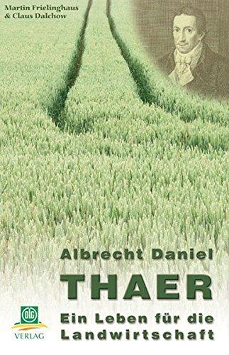Albrecht-Daniel Thaer: Ein Leben für die Landwirtschaft (Paperback)