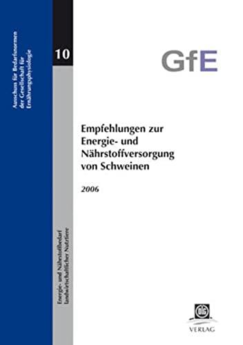Empfehlungen zur Energie- und Nährstoffversorgung von Schweinen: Gfe