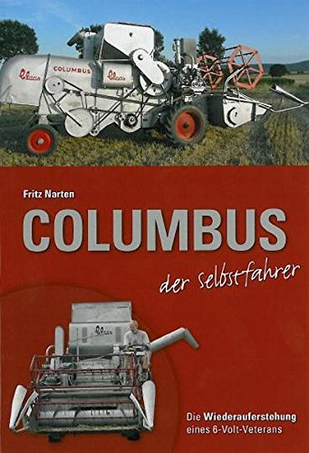 Columbus der Selbstfahrer: Die Wiederauferstehung eines 6-Volt-Veterans: Fritz Narten