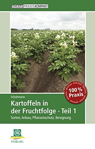 9783769020335: Kartoffeln in der Fruchtfolge 1: Sorten, Anbau, Pflanzenschutz, Beregnung