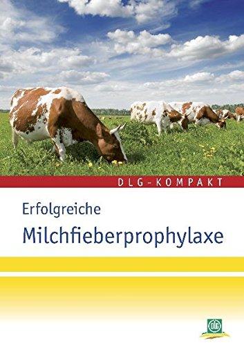 Erfolgreiche Milchfieberprophylaxe: Eine Information des DLG-Arbeitskreises Futter und Fü...