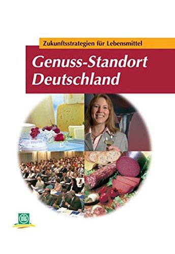 Genuss-Standort Deutschland: Zukunftsstrategien für Lebensmittel