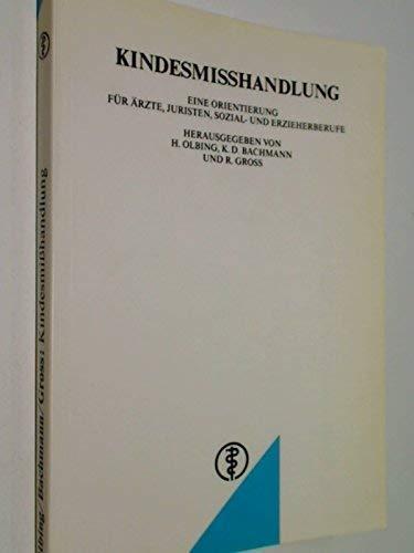 Kindesmisshandlung : eine Orientierung für Ärzte, Juristen,: Olbing, Hermann, Klaus