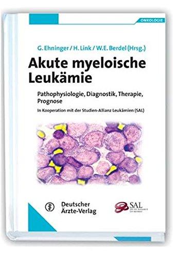 9783769105285: Akute myeloische Leukämie: Pathophysiologie, Diagnostik, Therapie, Prognose. Reihe Onkologie