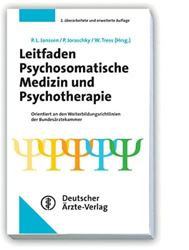 Leitfaden Psychosomatische Medizin und Psychotherapie: Paul L. Janssen