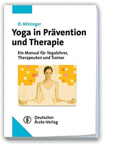 9783769105674: Yoga in Prävention und Therapie: Manual für Yogalehrer, Therapeuten und Trainer