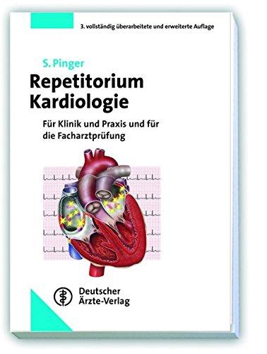 Stefan Pinger, Repetitorium Kardiologie : für Klinik und Praxis und für Facharztprüfung - Pinger, Stefan (Verfasser)