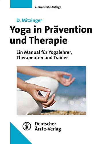 9783769106251: Yoga in Prävention und Therapie: Ein Manual für Yogalehrer, Therapeuten und Trainer