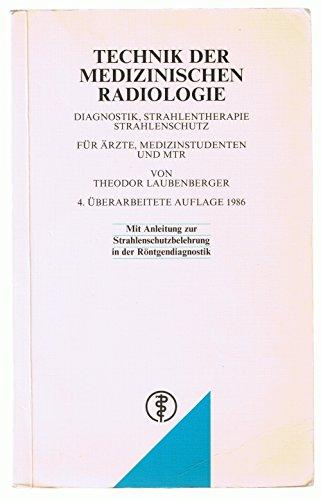 9783769110739: Technik der medizinischen Radiologie. Diagnostik - Strahlentherapie - Strahlenschutz