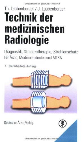 9783769111323: Technik der medizinischen Radiologie. Diagnostik, Strahlentherapie, Strahlenschutz.