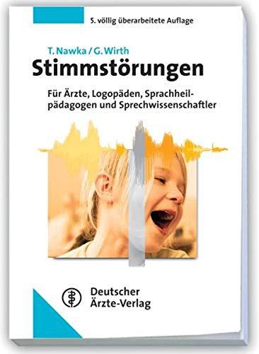 9783769111422: Stimmstörungen: Lehrbuch für Ärzte, Logopäden, Sprachheilpädagogen und Sprechwissenschaftler
