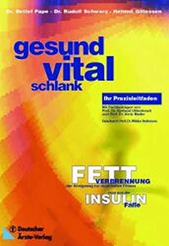 9783769111644: Gesund - Vital- Schlank: Fettverbrennung, der Königsweg zur dauerhaften Fitness, raus aus der Insulinfalle