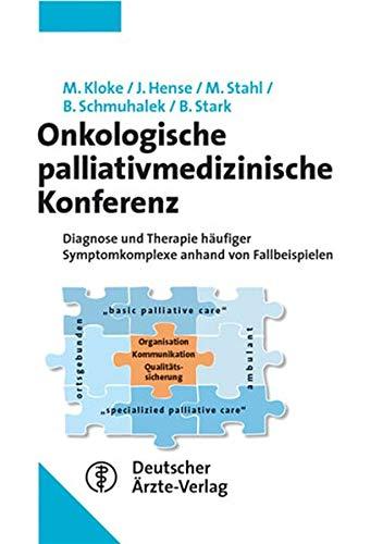 Onkologische palliativ-medizinische Konferenz (9783769111897) by [???]