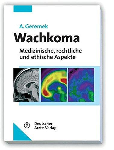 9783769112436: Wachkoma: Medizinische, rechtliche und ethische Aspekte