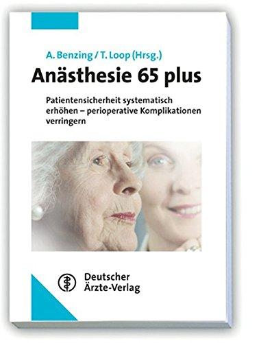 9783769112566: Anästhesie 65 plus: Patientensicherheit systematisch erhöhen - perioperative Komplikationen verringern
