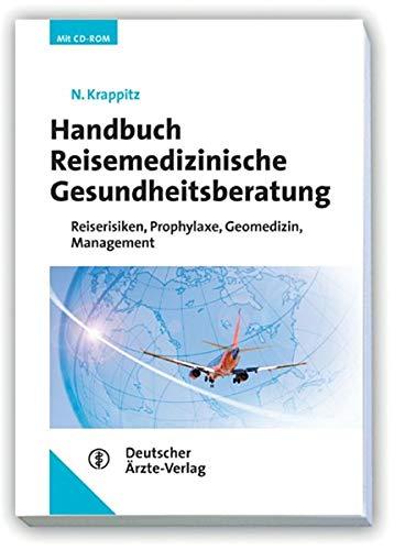 9783769112702: Handbuch Reisemedizinische Gesundheitsberatung: Reiserisiken, Prophylaxe, Geomedizin, Management