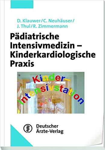9783769113068: Pädiatrische Intensivmedizin - Kinderkardiologische Praxis