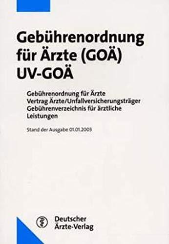 9783769131567: Gebührenordnung für Ärzte (GOA) UV-GOÄ (Stand der Ausgabe 01.05.2001)