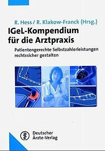 9783769131727: IGeL-Kompendium für die Arztpraxis: Patientengerechte Selbstzahlerangebote rechtssicher gestalten