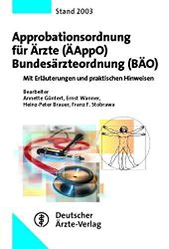 9783769131772: Approbationsordnung für Ärzte (ÄAppO). Bundesärzteordnung(BÄO): Mit Erläuterungen und praktischen Hinweisen