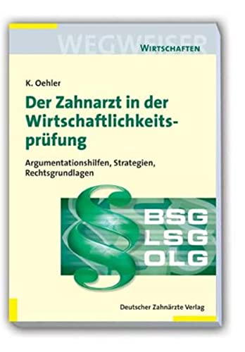 Der Zahnarzt in der Wirtschaftlichkeitsprüfung: Klaus Oehler