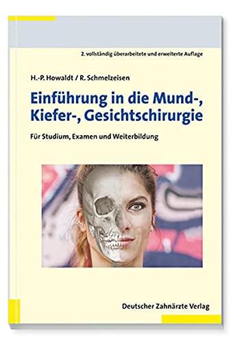 Einführung in die Mund-Kiefer-Gesichtschirurgie: Hans Peter Howaldt