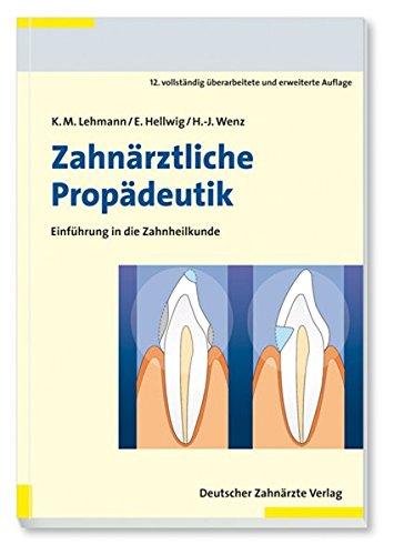 9783769134346: Zahnärztliche Propädeutik: Einführung in die Zahnheilkunde