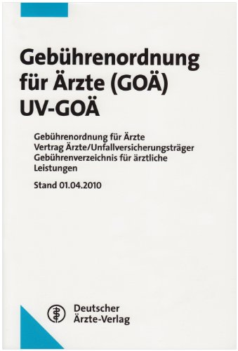 9783769134650: Gebührenordnung für Ärzte (GOÄ) / UV-GOÄ: Gebührenordnung für Ärzte Vertrag Ärzte/Unfallversicherungsträger Gebührenverzeichnis für ärztliche ... Renate Hess / Regina Klakow-Franck