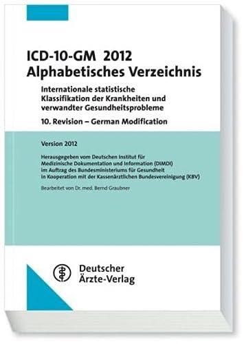 9783769134810: ICD-10-GM 2012 Alphabetisches Verzeichnis: Internationale statistische Klassifikation der Krankheiten und verwandter Gesundheitsprobleme10. Revision - German Modification Version 2012