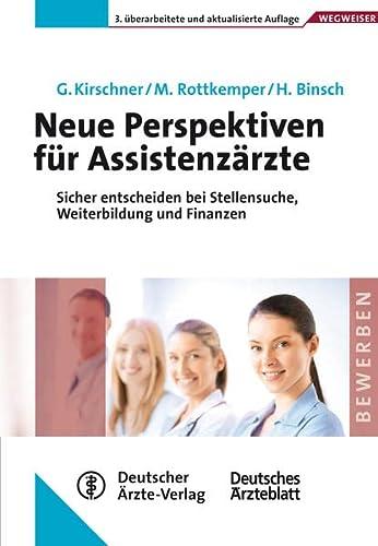 9783769134858: Neue Perspektiven f�r Assistenz�rzte: Sicher entscheiden bei Stellensuche, Weiterbildung und Finanzen