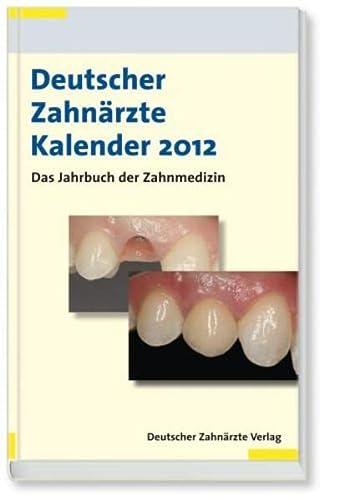 Deutscher Zahnärzte Kalender 2012: Detlef Heidemann