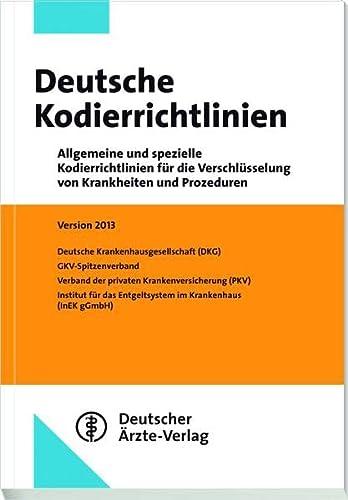 9783769135121: Deutsche Kodierrichtlinien 2013: Allgemeine und spezielle Kodierrichtlinien f�r die Verschl�sselung von Krankheiten und ProzedurenVersion 2013