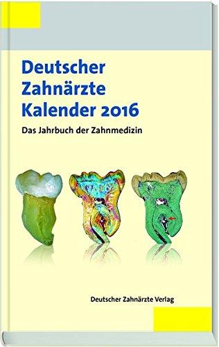 Deutscher Zahnärzte Kalender 2016: Hans Jörg Staehle