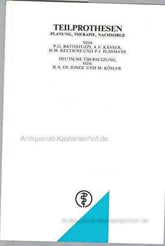 Teilprothesen - Planung, Therapie, Nachsorge -: BATTISTUZZI, P.G., A.F.