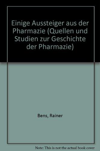9783769212266: Einige Aussteiger aus der Pharmazie (Quellen und Studien zur Geschichte der Pharmazie)