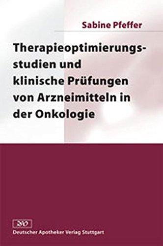 9783769234312: Therapieoptimierungsstudien und klinische Prüfungen von Arzneimitteln in der Onkologie.