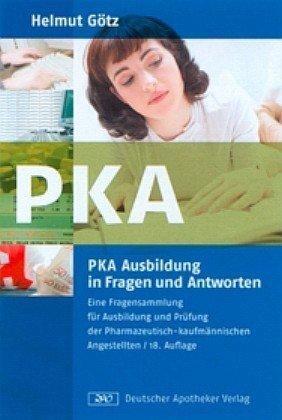 9783769236415: Die PKA-Ausbildung in Fragen und Antworten: Eine Fragensammlung für Ausbildung und Prüfung der pharmazeutisch-kaufmännischen Angestellten