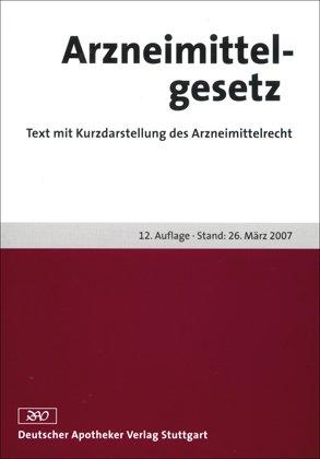 9783769240566: Arzneimittelgesetz. Text mit Kurzdarstellung des Arzneimittelrecht