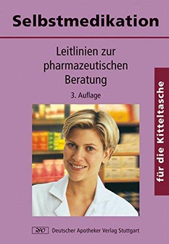 9783769243512: Selbstmedikation für die Kitteltasche: Leitlinien zur pharmazeutischen Beratung