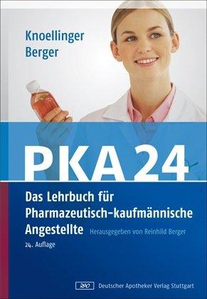 9783769246100: PKA 24. Das Lehrbuch für Pharmazeutisch-kaufmännische Angestellte