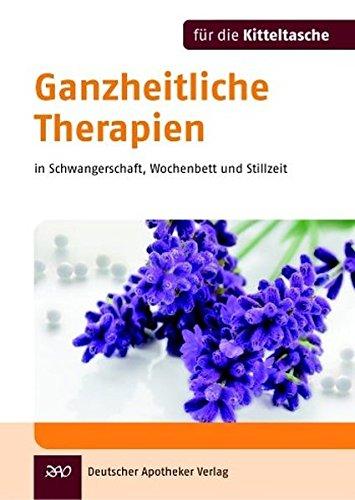 9783769251234: Ganzheitliche Therapien (Kitteltasche) in Schwangerschaft, Wochenbett und Stillzeit