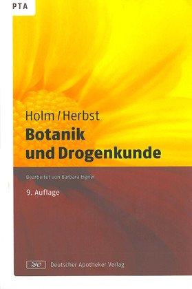 Botanik und Drogenkunde. - Holm, Gabriele und Vera Herbst